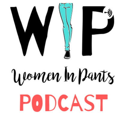 Women In Pants Podcast with Amanda Tento