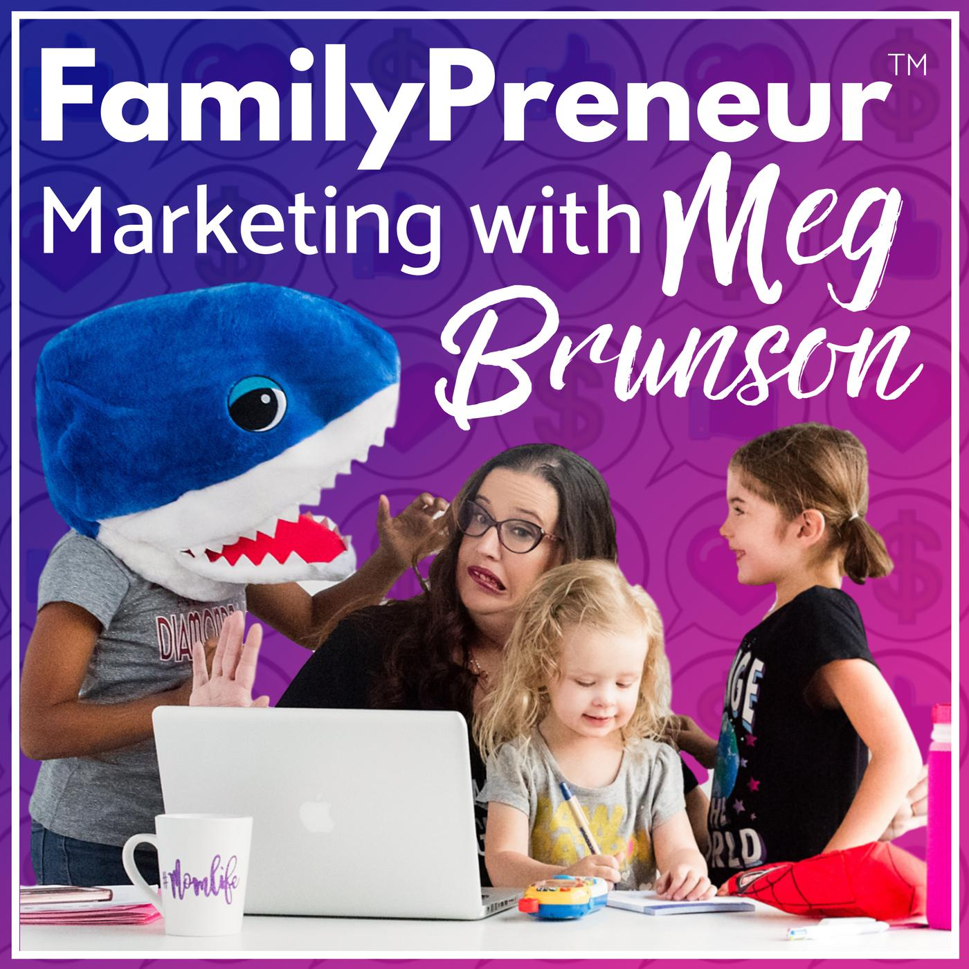 FamilyPreneur:Marketing with Meg Brunson and Amanda Tento