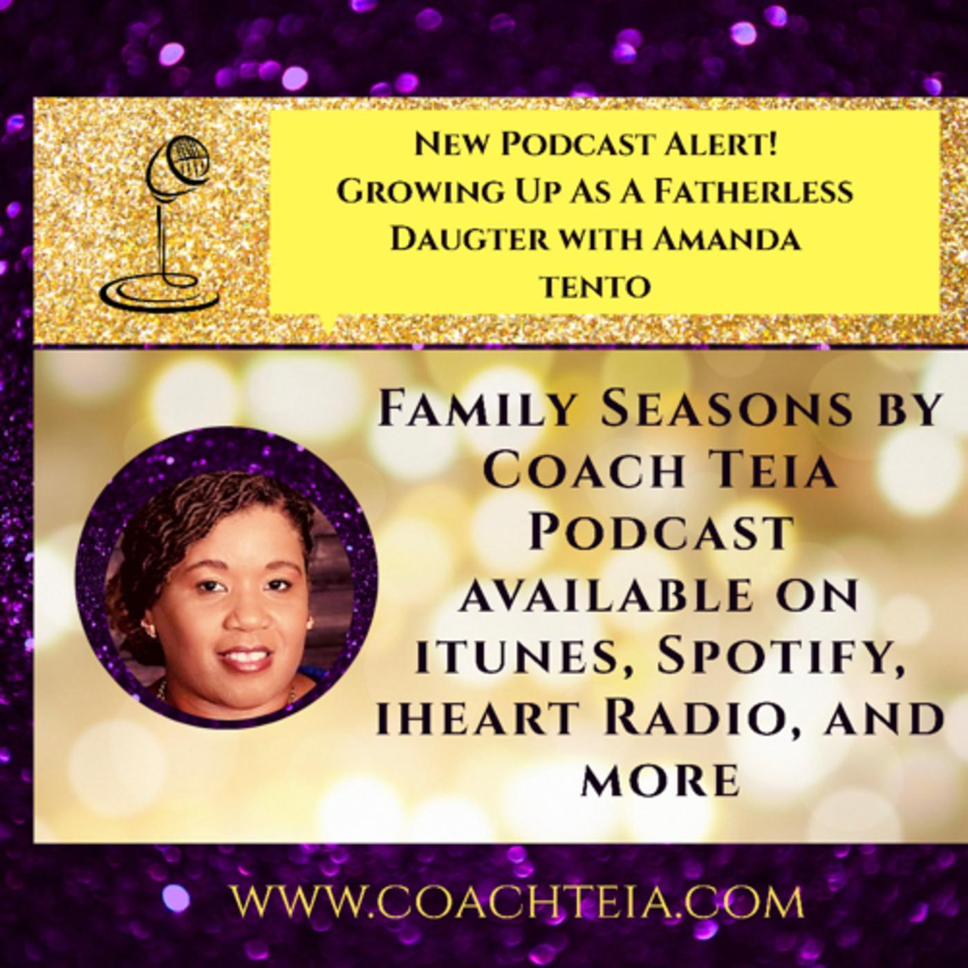 Family Season Podcast by Coach Teia with Amanda Tento